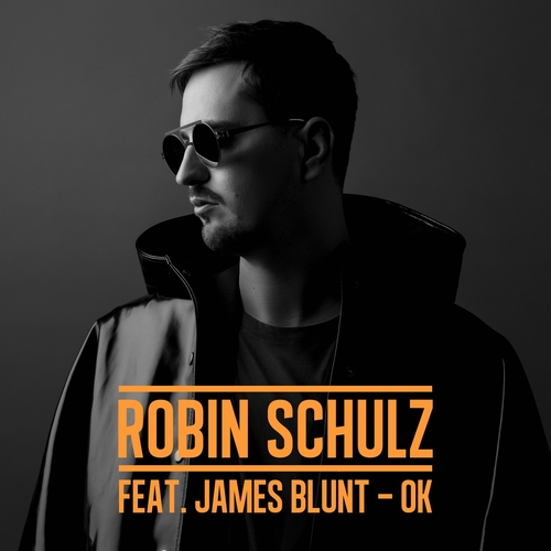 Robin Schulz Feat. James Blunt ::: OK