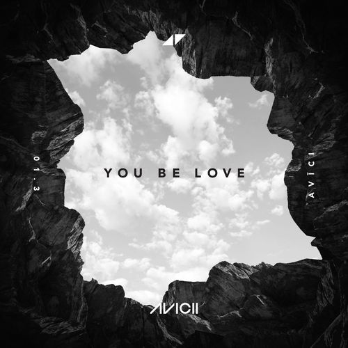 Avicii ::: You be love