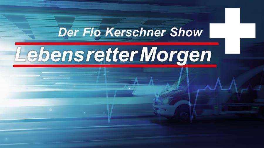 Der Flo Kerschner Show Lebensretter Morgen am 22.10. ab 06 Uhr!