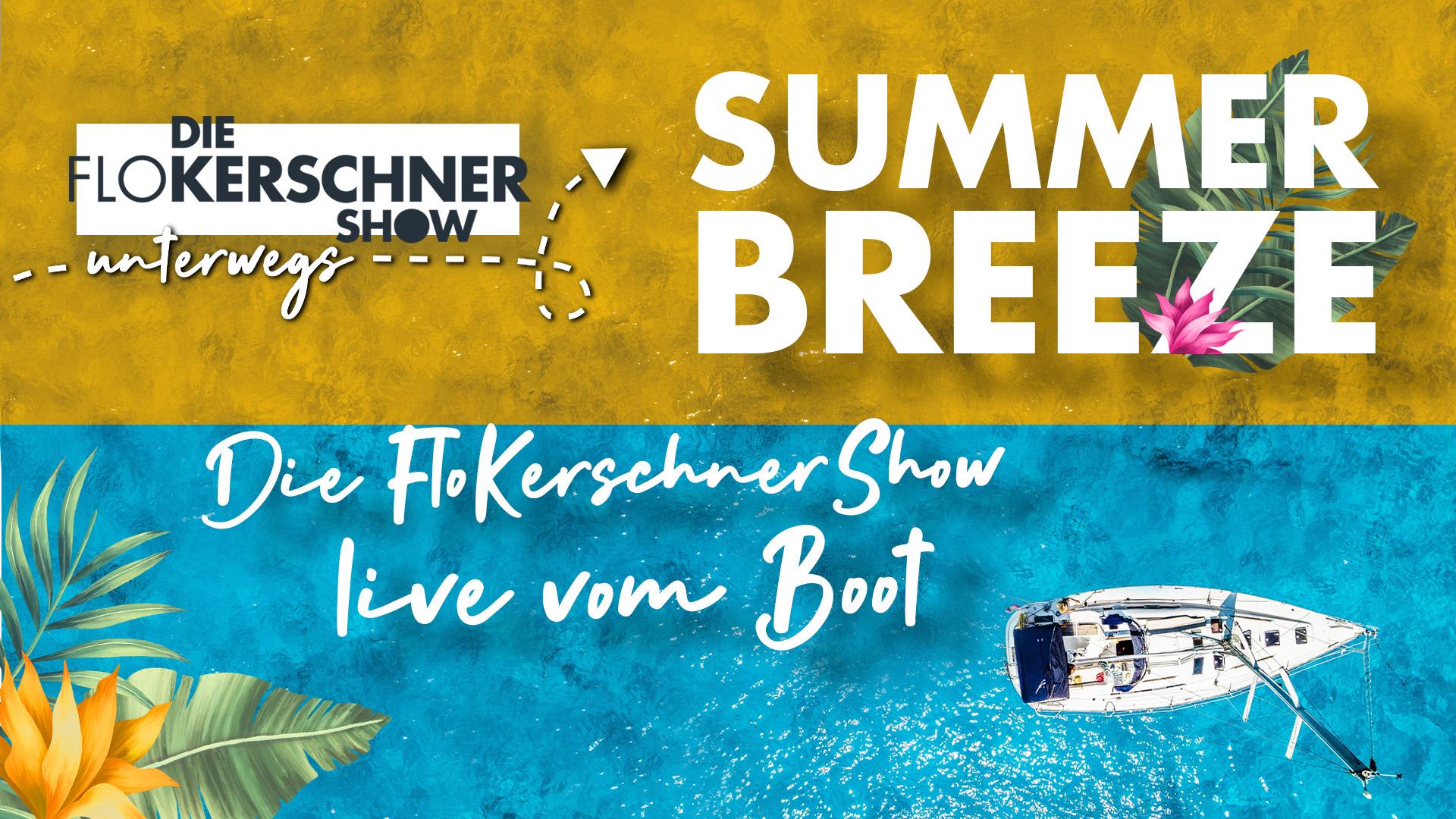 Die Flo Kerschner Show Summer-Breeze