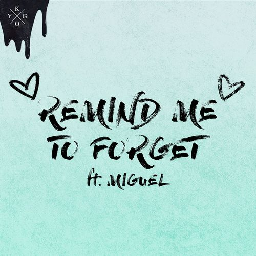 Kygo ::: Remind Me to Forget
