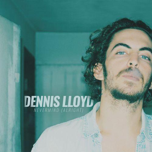 Dennis Lloyd:::Nevermind