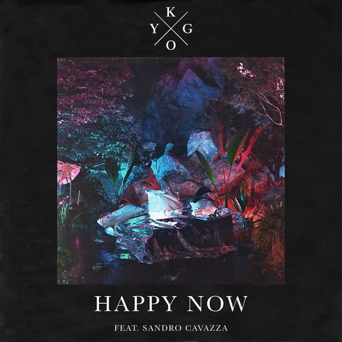 Kygo ::: Happy now