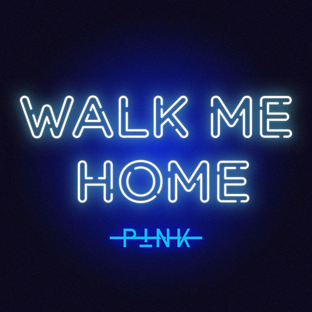 Pink ::: Walk me home