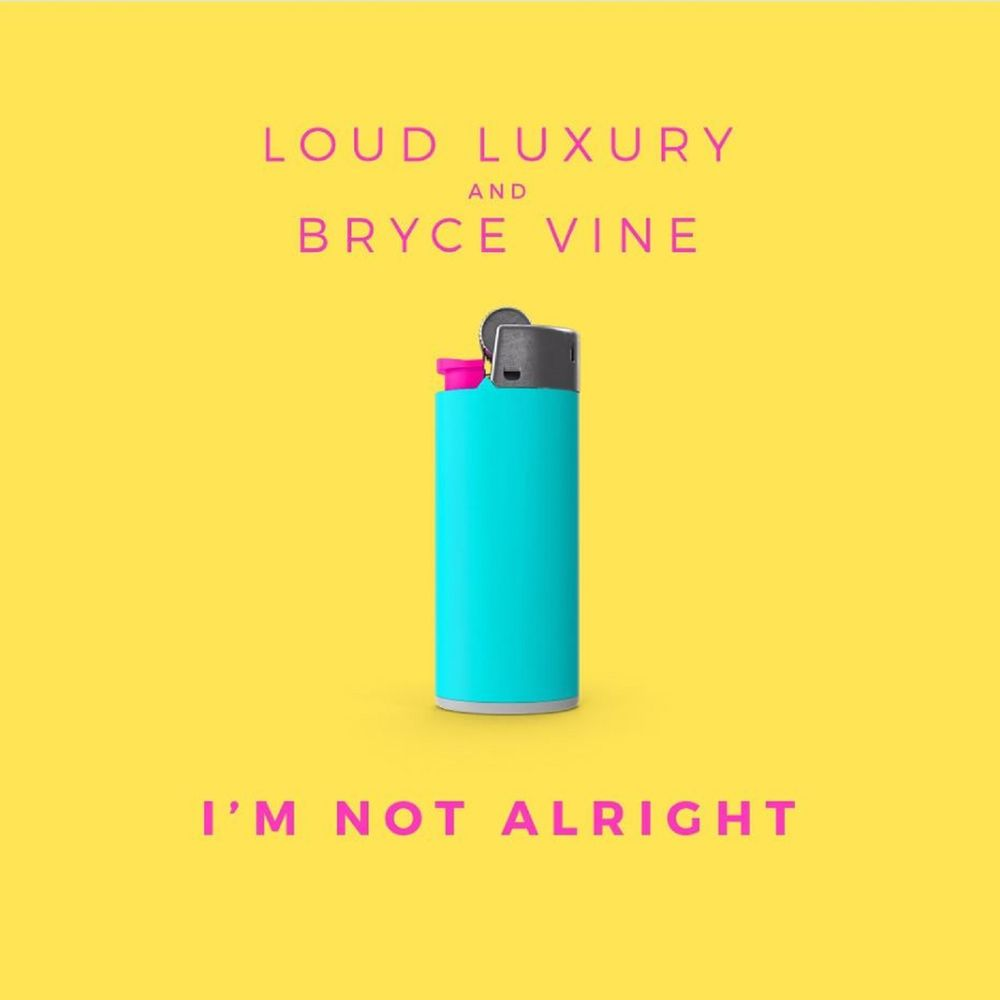Loud Luxury ::: I'm not alright