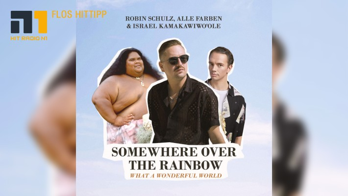 Robin Schulz & Alle Farben – Somewhere over the rainbow/What a wonderful world