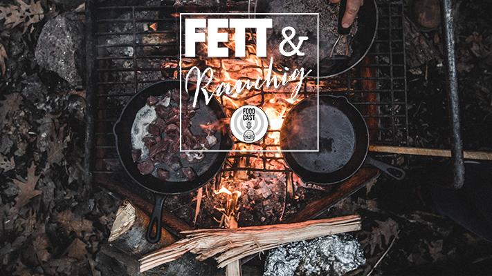 FETT & Rauchig - Dein Foodporn für die Ohren